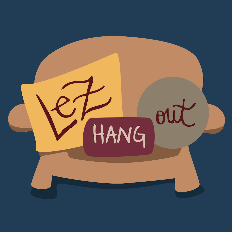 Lez Hang Out | A Lesbian Podcast - Int 1: Clexacon Recap 2018