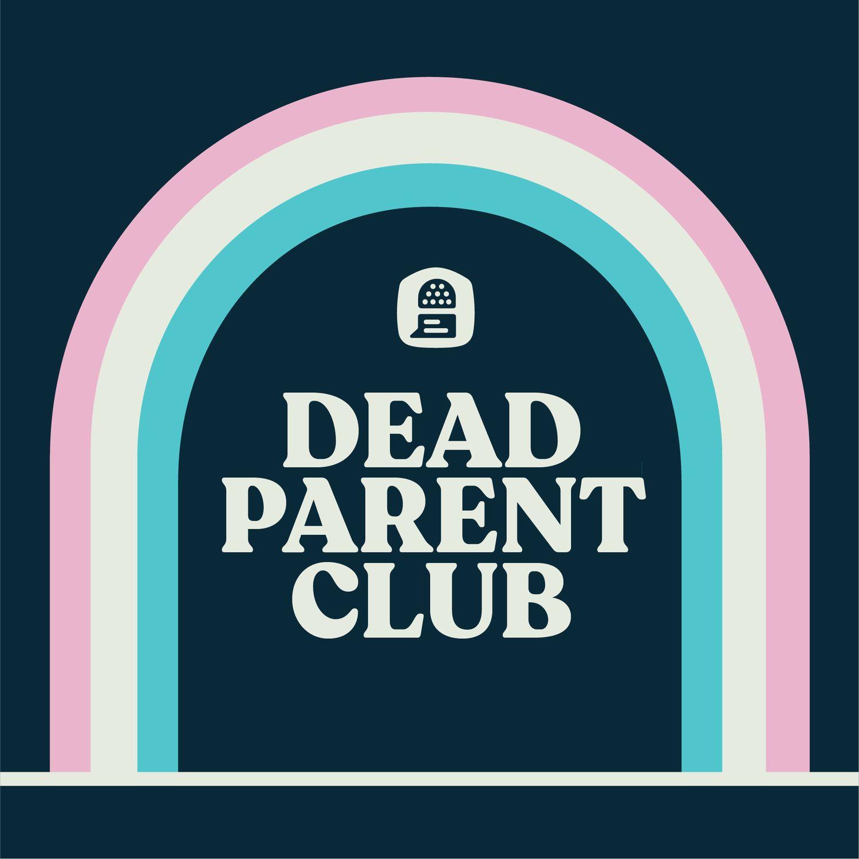 The Dead Parent Club