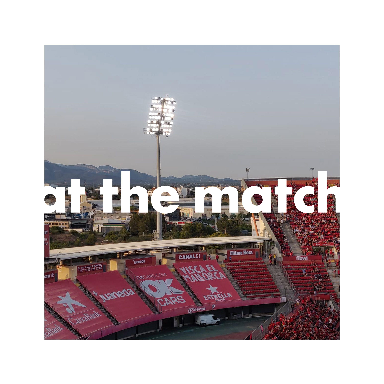 At The Match Summer Series Ep3: Real Mallorca 3-0 Deportivo La Coruña