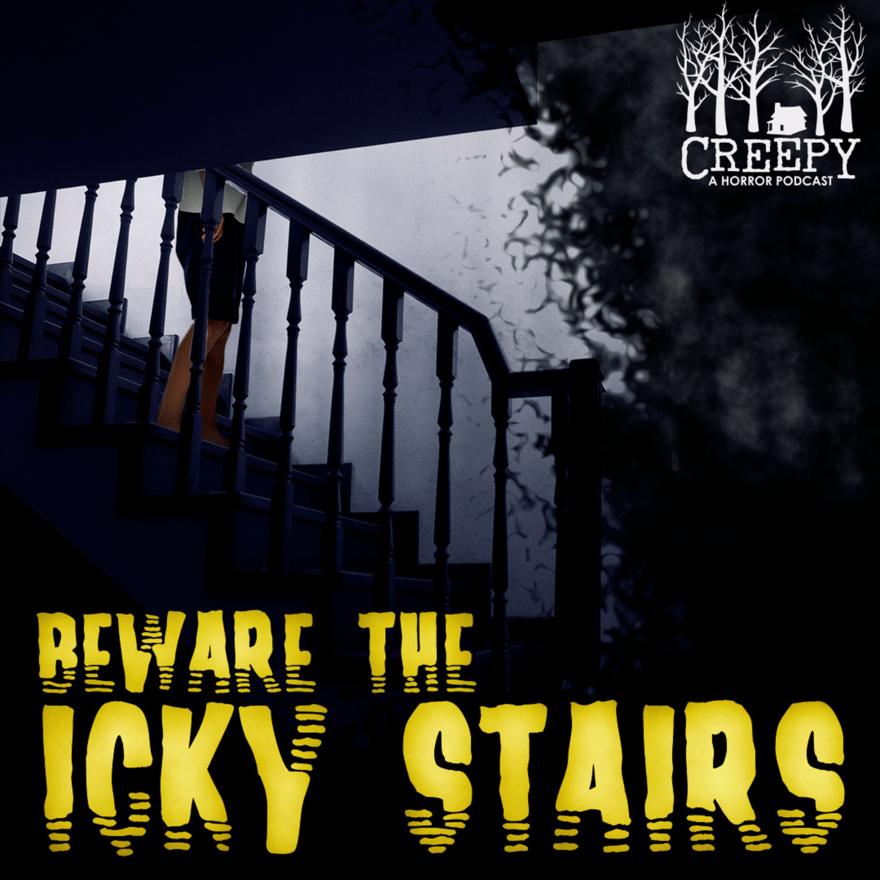 Beware the Icky Stairs