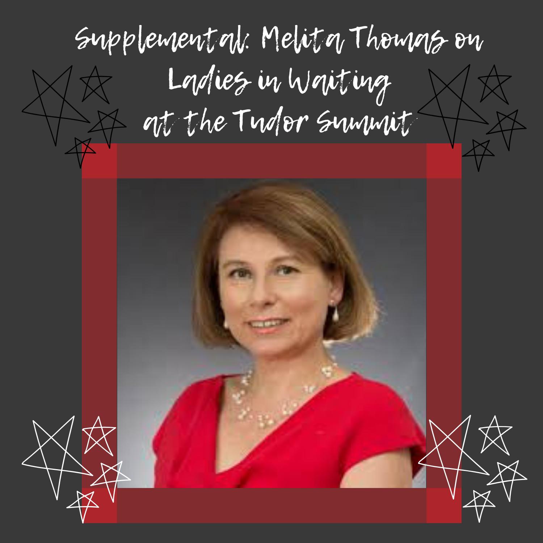 Supplemental: Melita Thomas on Tudor Ladies in Waiting