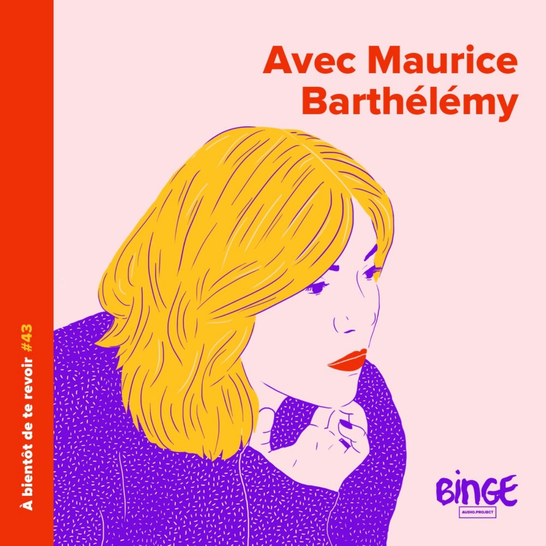 #43 - Maurice Barthélémy