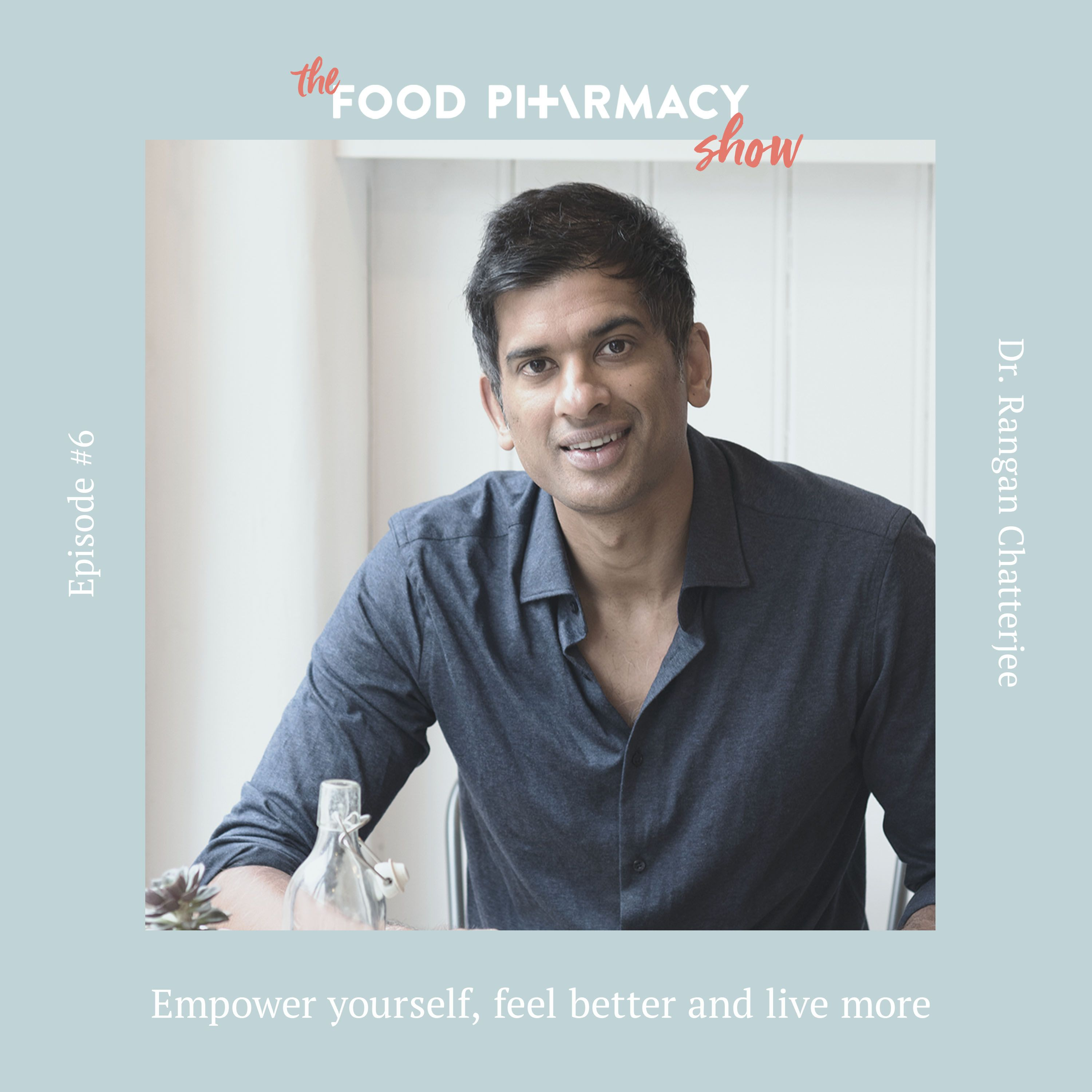 6. Dr Rangan Chatterjee - empower yourself, feel better and live moreUntitled Episode