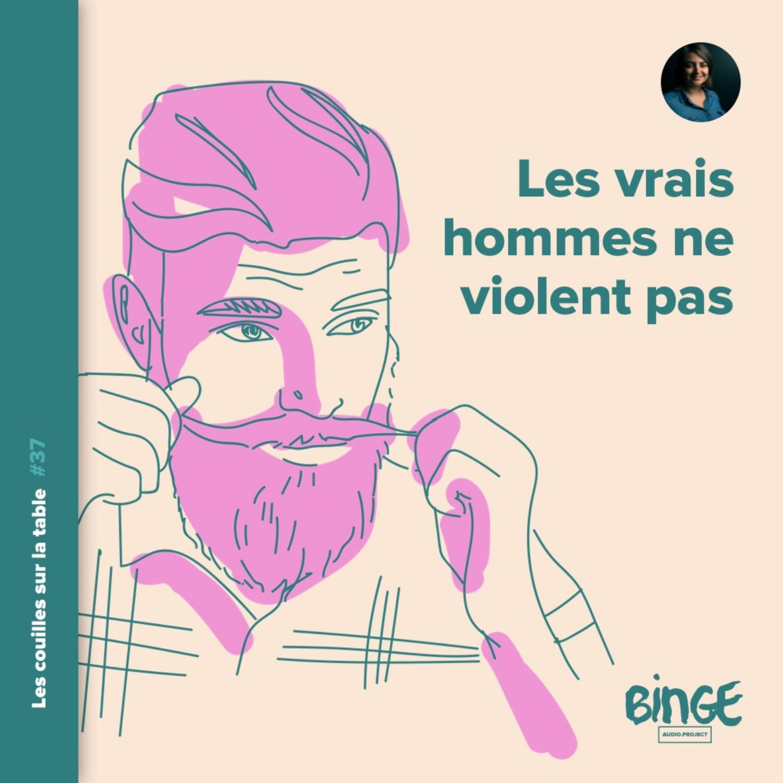 Les vrais hommes ne violent pas