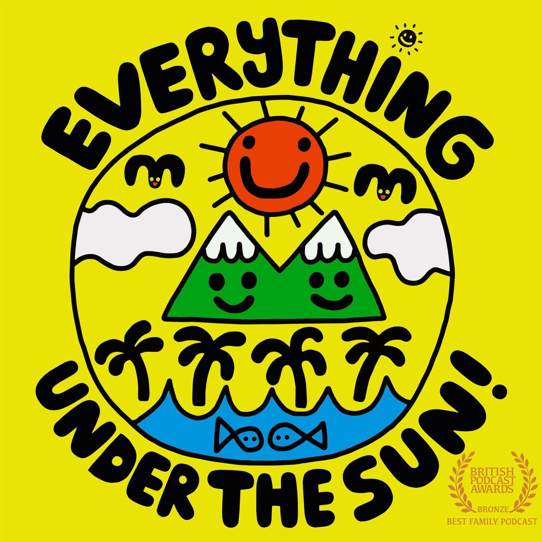 Everything Under The Sun   Podcast Addict