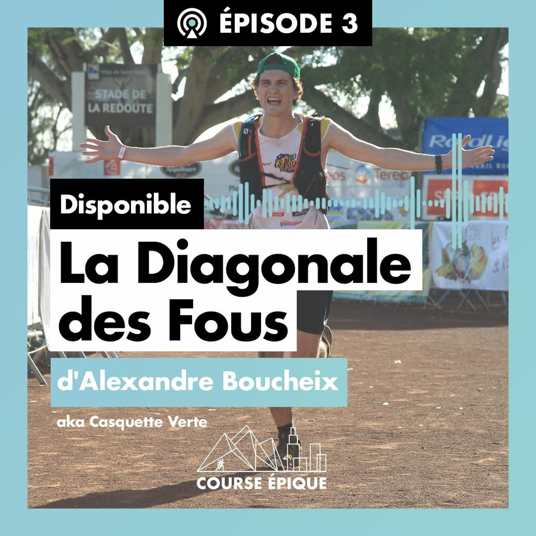 #3 La Diagonale des Fous d'Alexandre Boucheix (Casquette Verte)