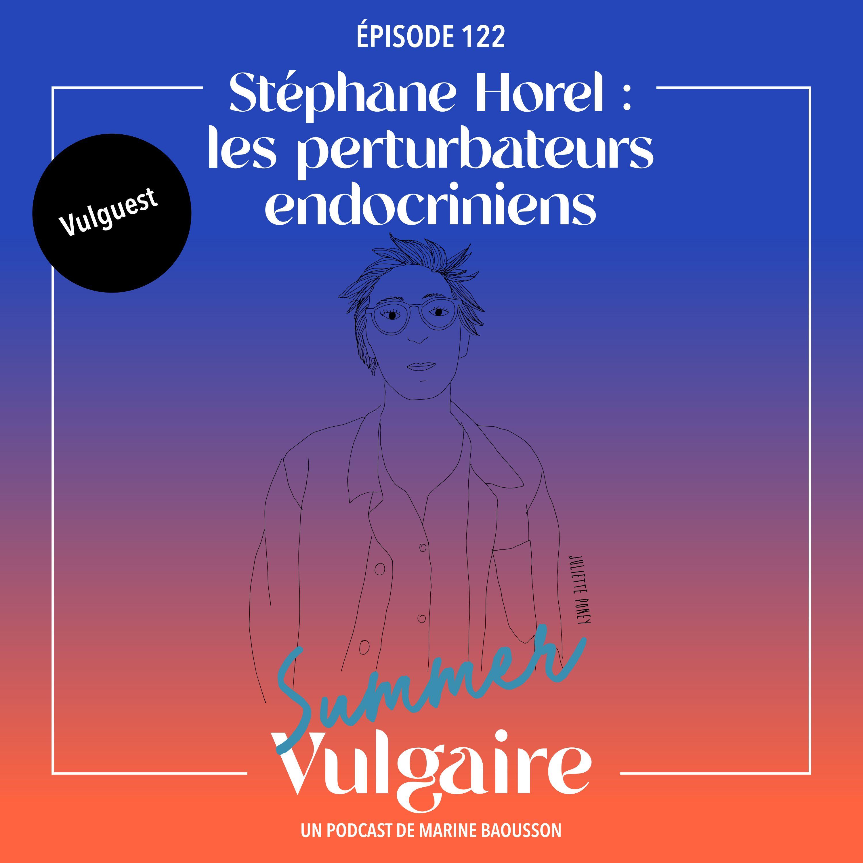Stéphane Horel : LES PERTURBATEURS ENDOCRINIENS