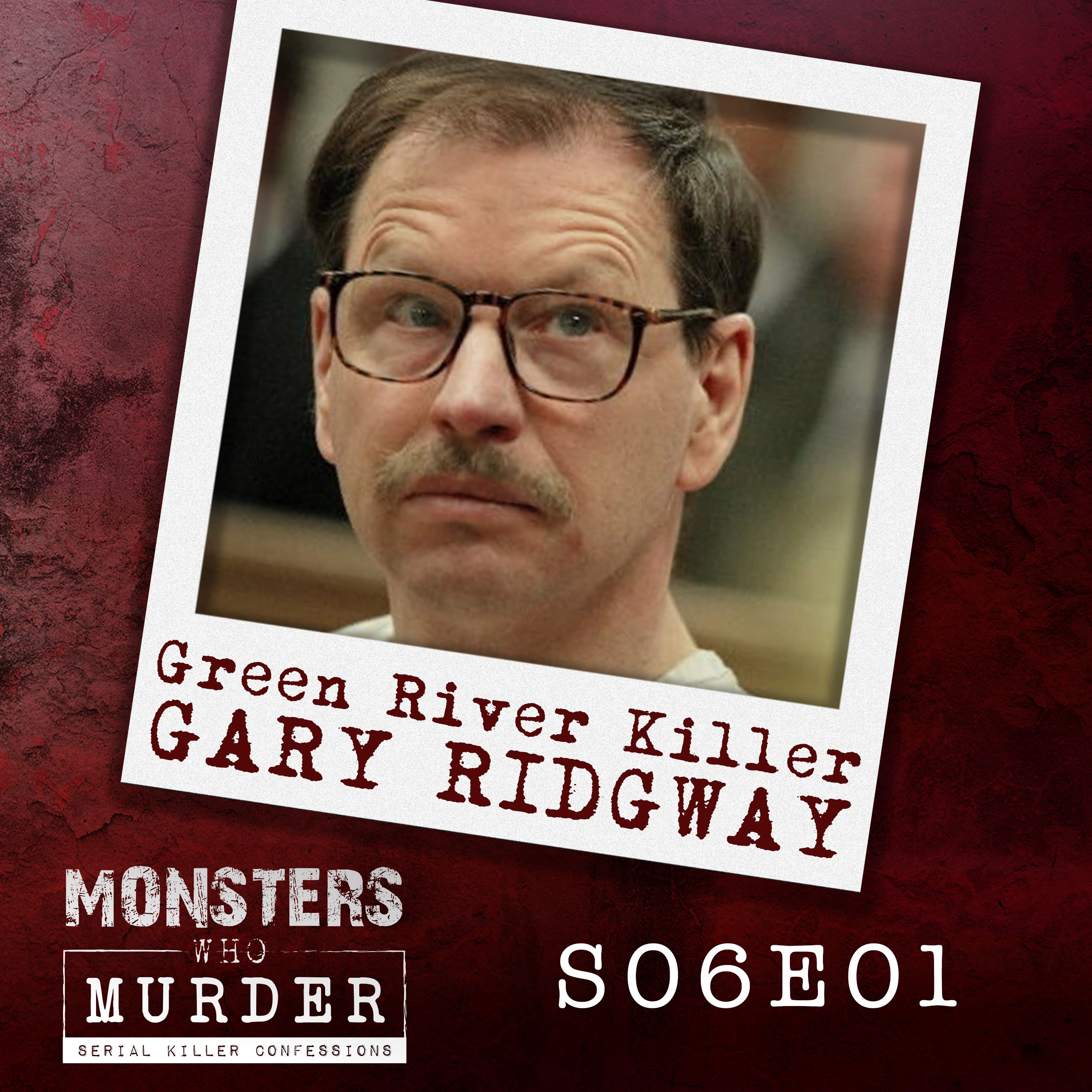 S06E01 The Green River Killer - Gary Ridgway PLUS Todd Kohlhepp, Billy Chemirmir, Roberta Williams