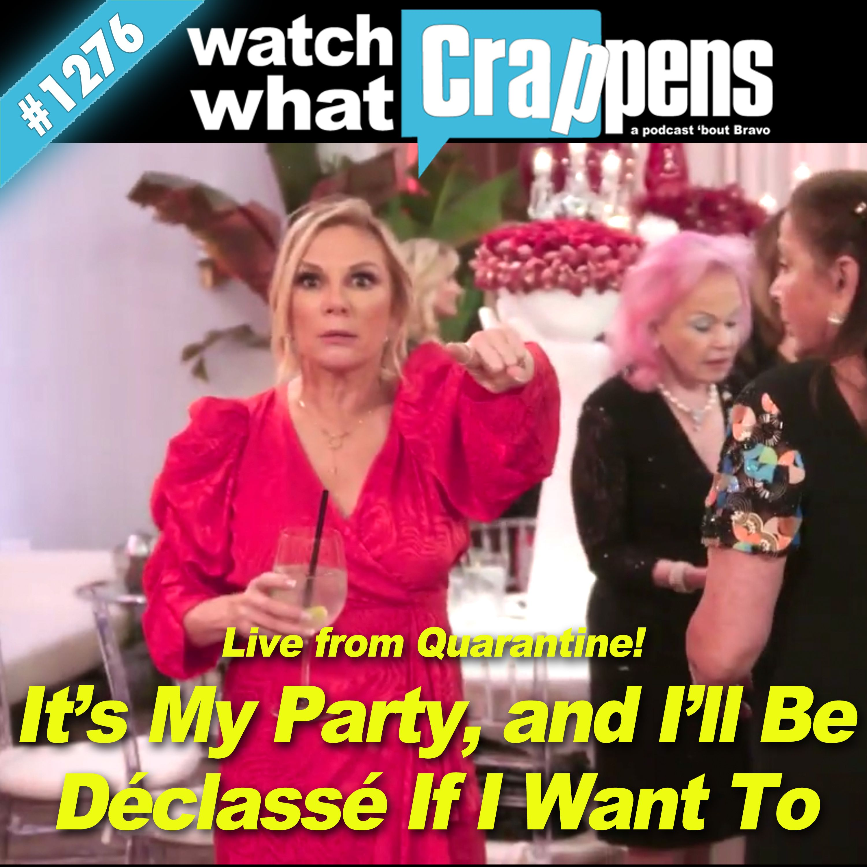 RHONY: It's My Party, and I'll Be Déclassé If I Want To - Live from Quarantine!