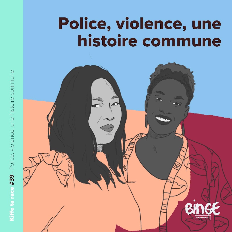 #39 - Police, violence, une histoire commune