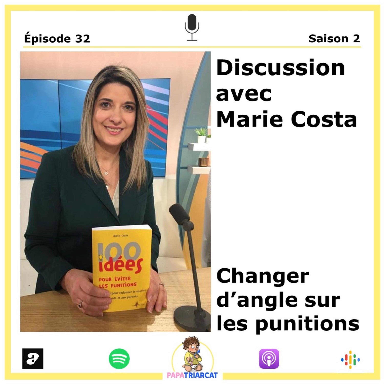 #32 - Changer d'angle sur les punitions - Discussion avec Marie Costa