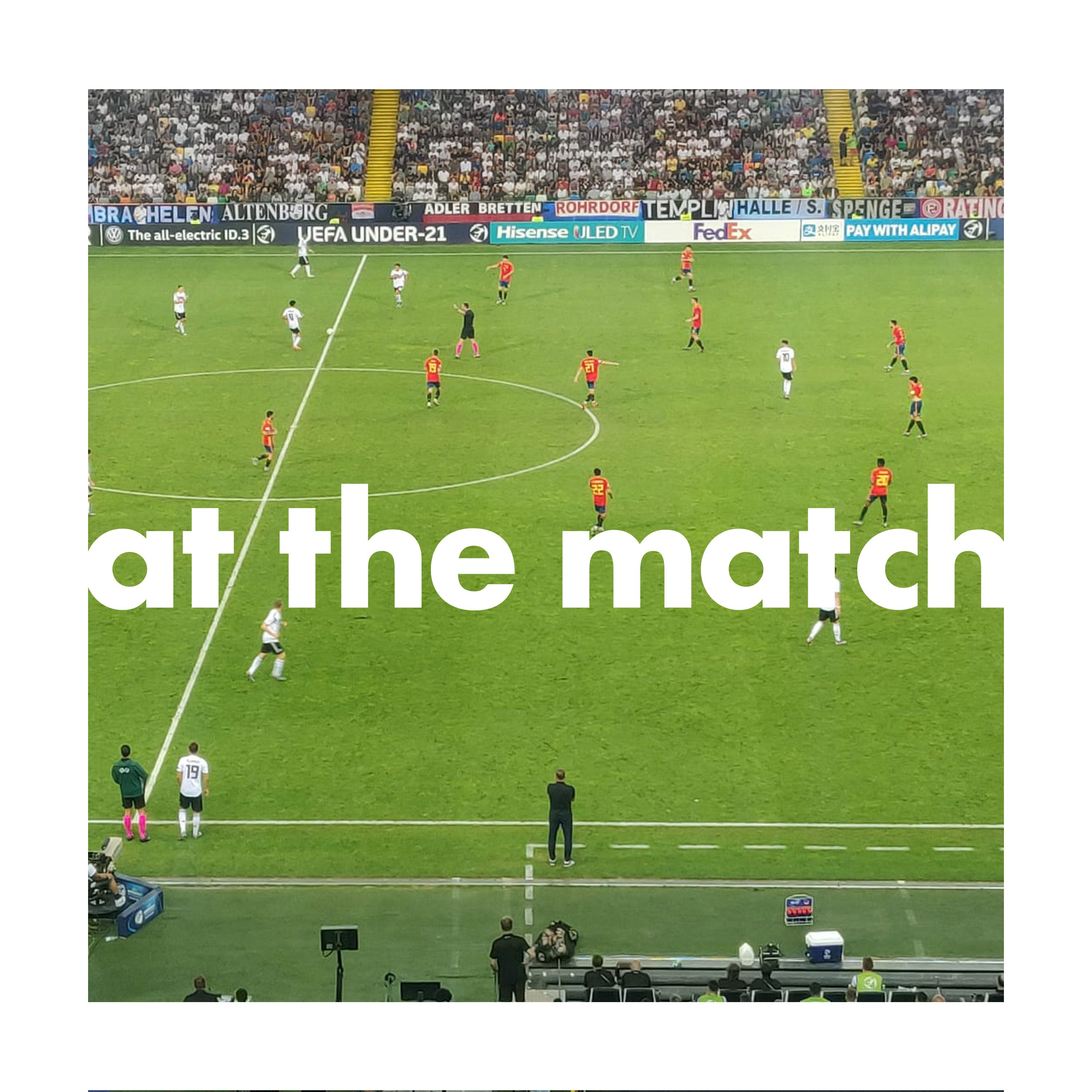 At The Match Summer Series Ep4: Spain 2-1 Germany