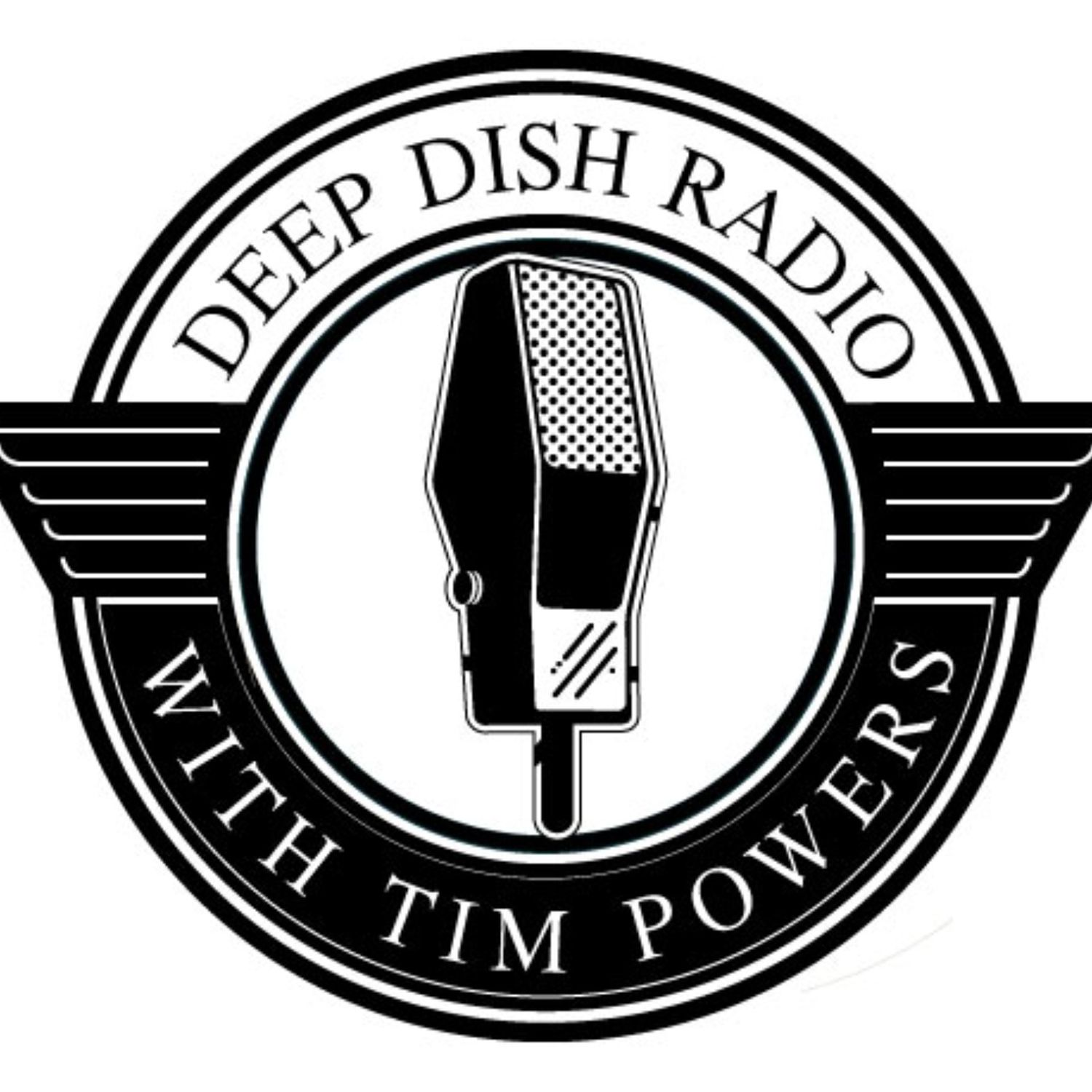 Deep Dish Radio with Tim Powers