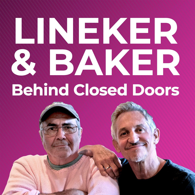 Lineker & Baker: Behind Closed Doors podcast