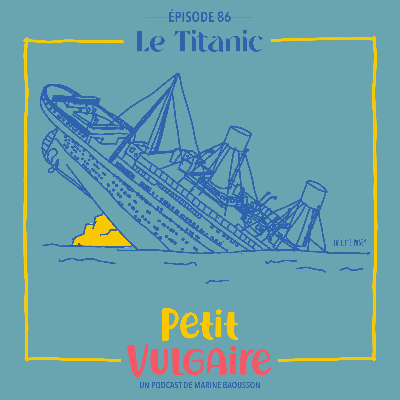 Petit Vulgaire : LE TITANIC