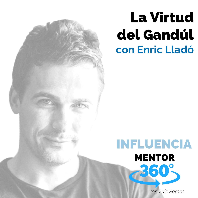 La Virtud del Gandúl, con Enric Lladó - MENTOR360