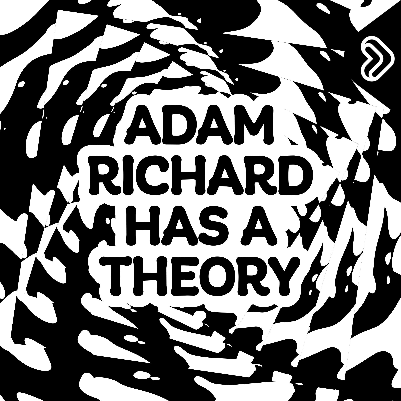 Lipp Selects: Adam Richard Has A Theory