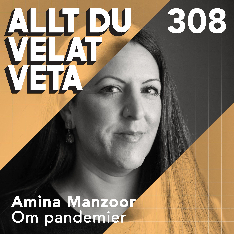 308 Om pandemier med Amina Manzoor