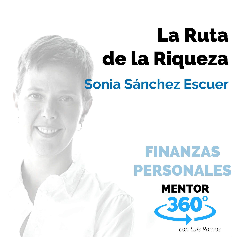 La Ruta de la Riqueza, con Sonia Sánchez Escuer - FINANZAS PERSONALES - MENTOR360