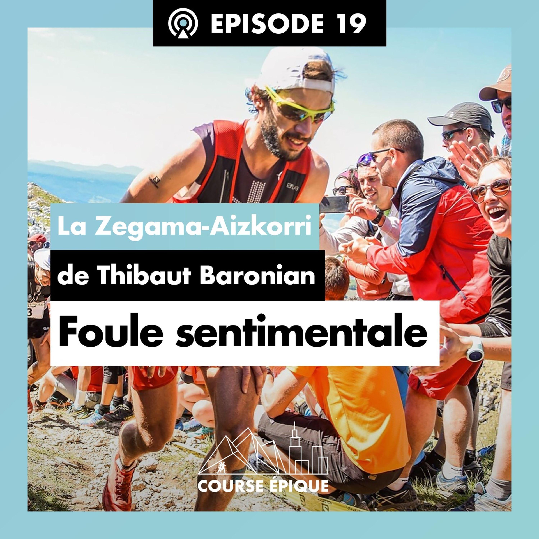 """#19 """"Foule sentimentale"""", la Zegama-Aizkorri de Thibaut Baronian"""
