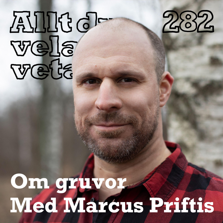 282 Om gruvor med Marcus Priftis