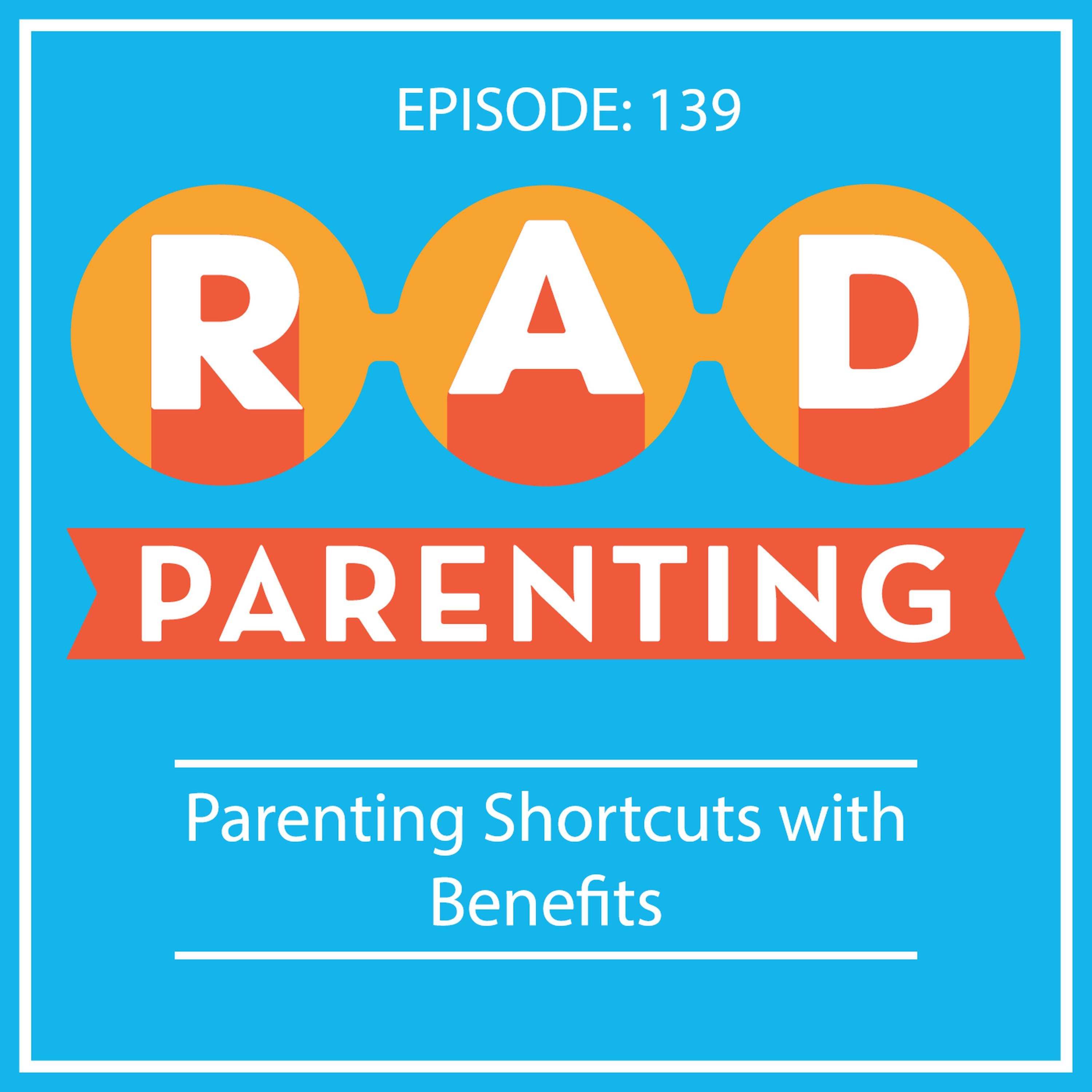Parenting Shortcuts with Benefits