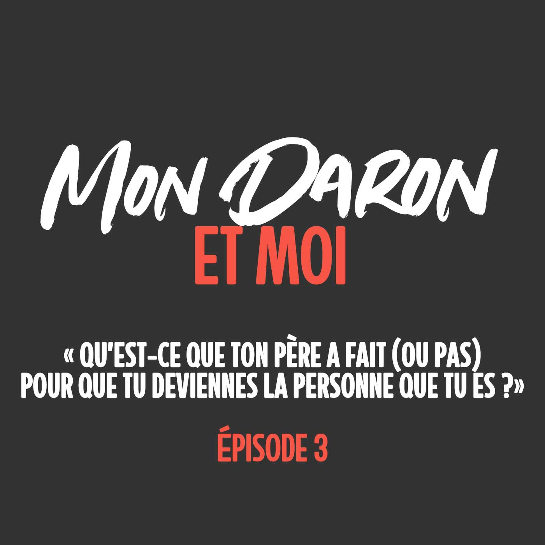 Mon Daron et Moi, épisode 3