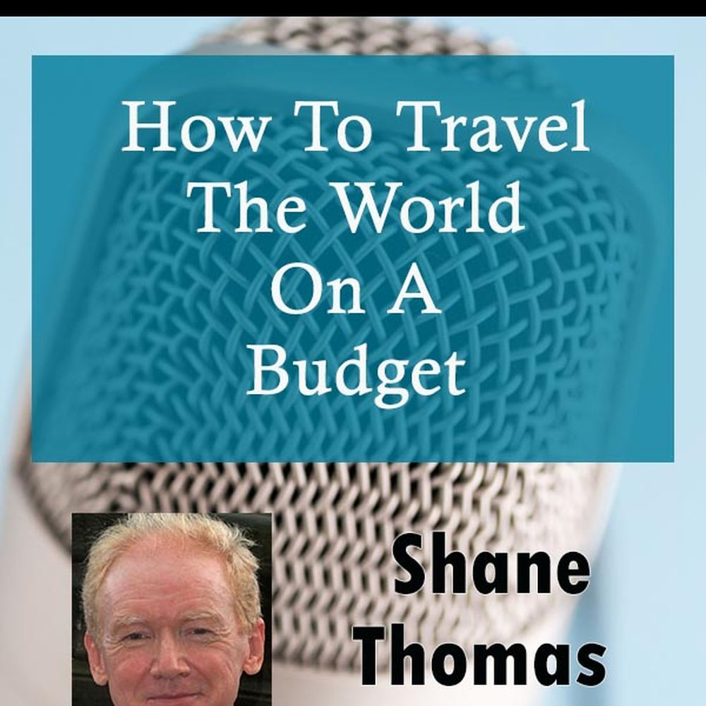 Episode #131: How To Travel The World On A Budget   Retire