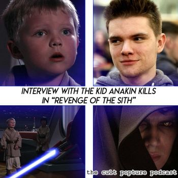Interview With The Youngling Anakin Kills In Revenge Of The Sith The Cult Popture Podcast Cult Popture On Acast