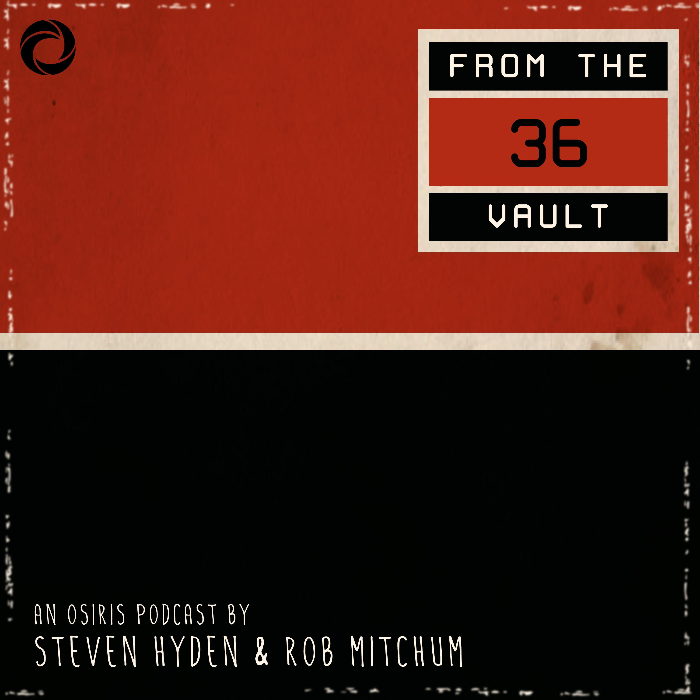 36 From The Vault - Season Three Trailer