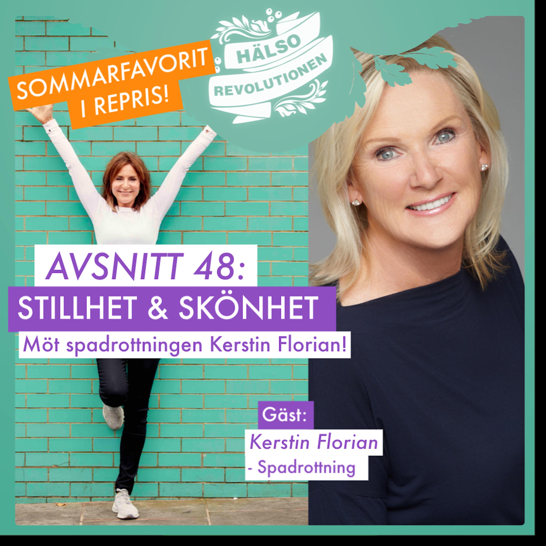 AVSNITT 48: SOMMARFAVORIT! STILLHET & SKÖNHET – möt spadrottningen Kerstin Florian!