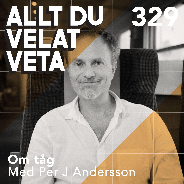 329 Om tåg med Per J Andersson