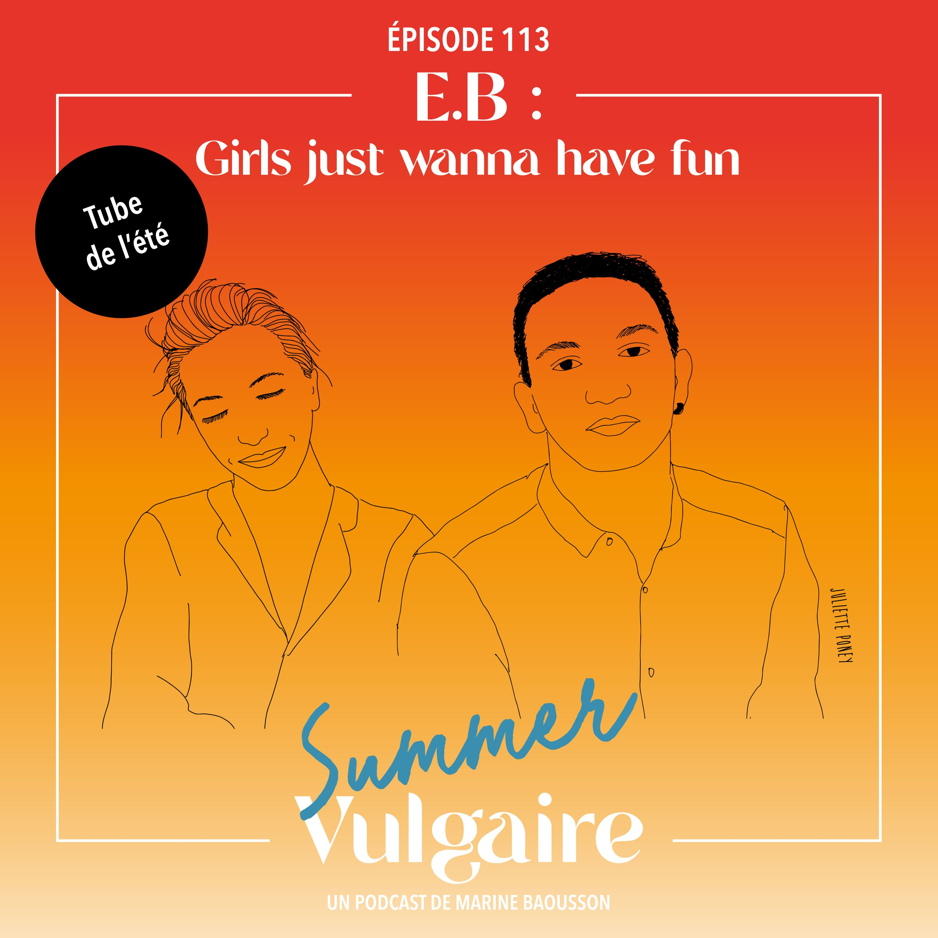 E.B : Girls just want to have fun