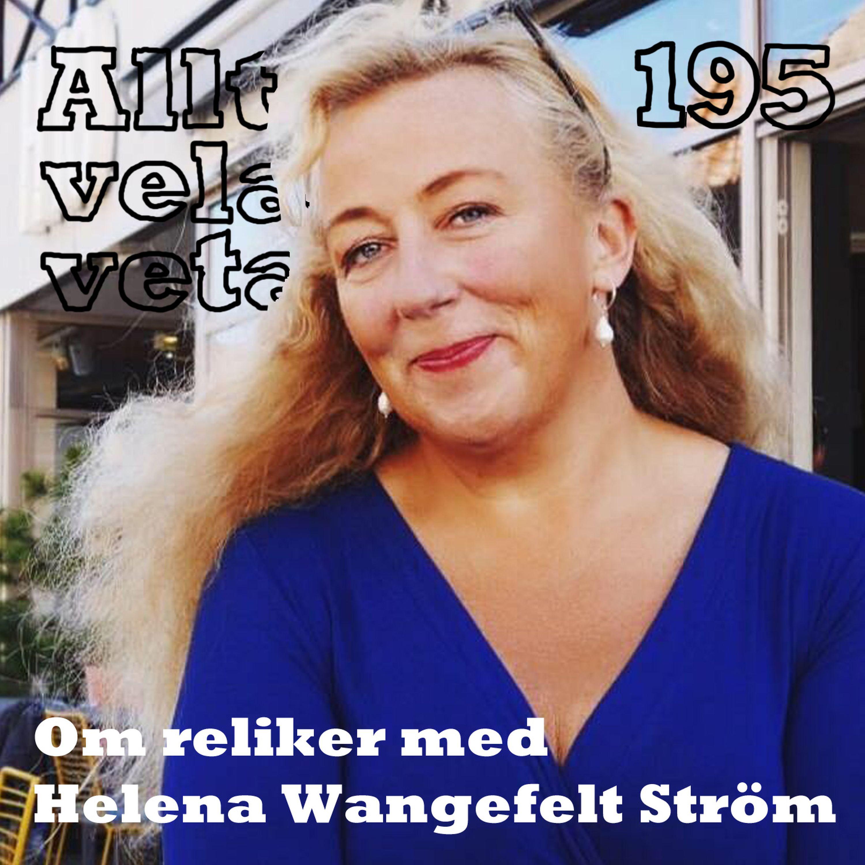195 Om reliker med Helena Wangefelt Ström