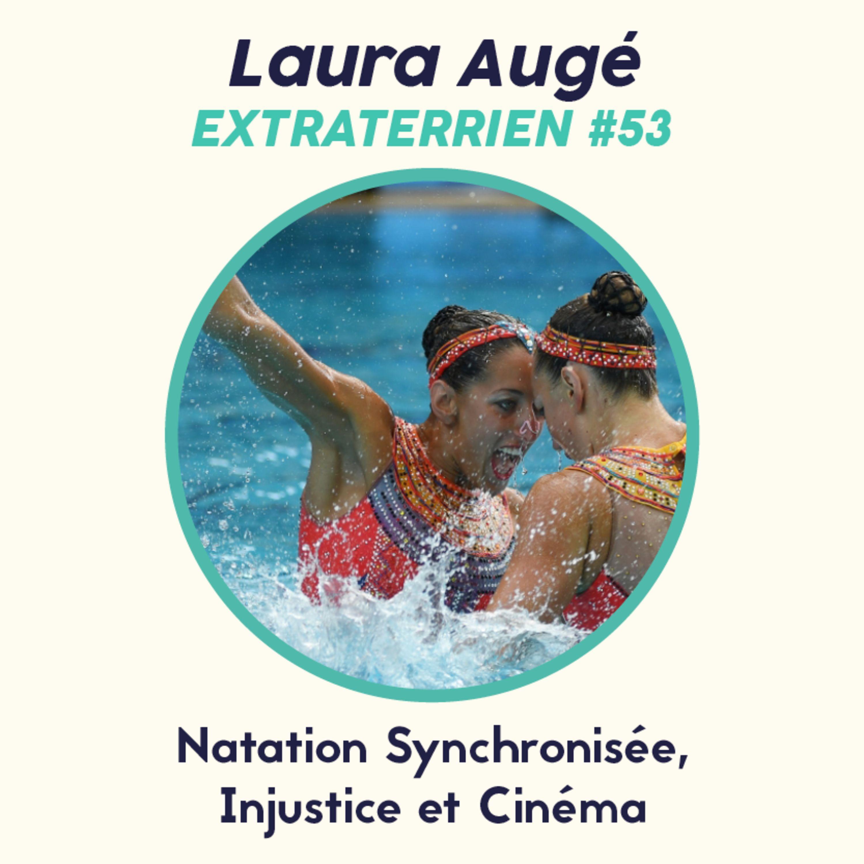 #53 Laura Augé - Natation Synchronisée, Injustice et Cinéma