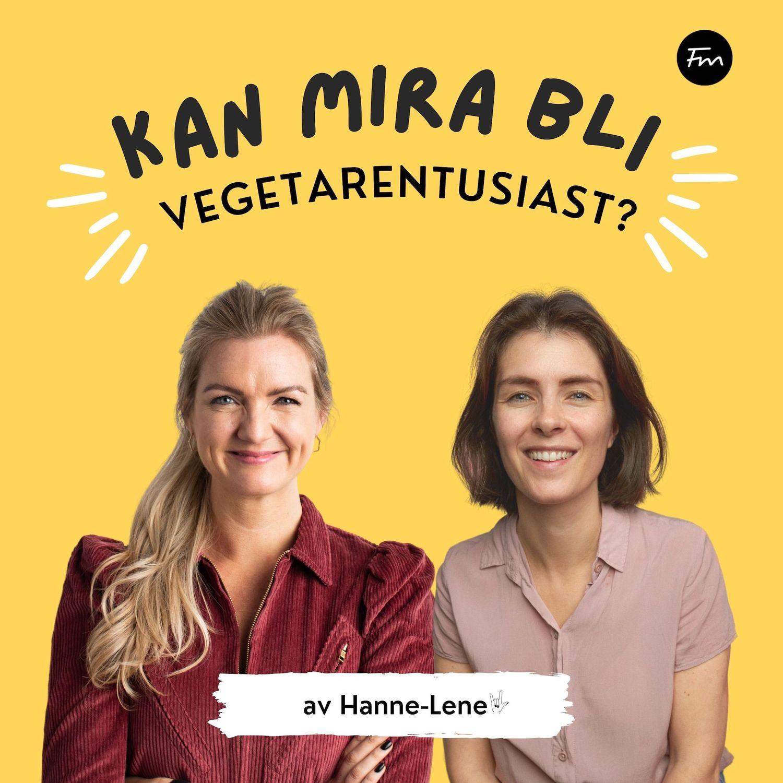 En skikkelig digg fremtid - Kan Mira bli vegetarentusiast?