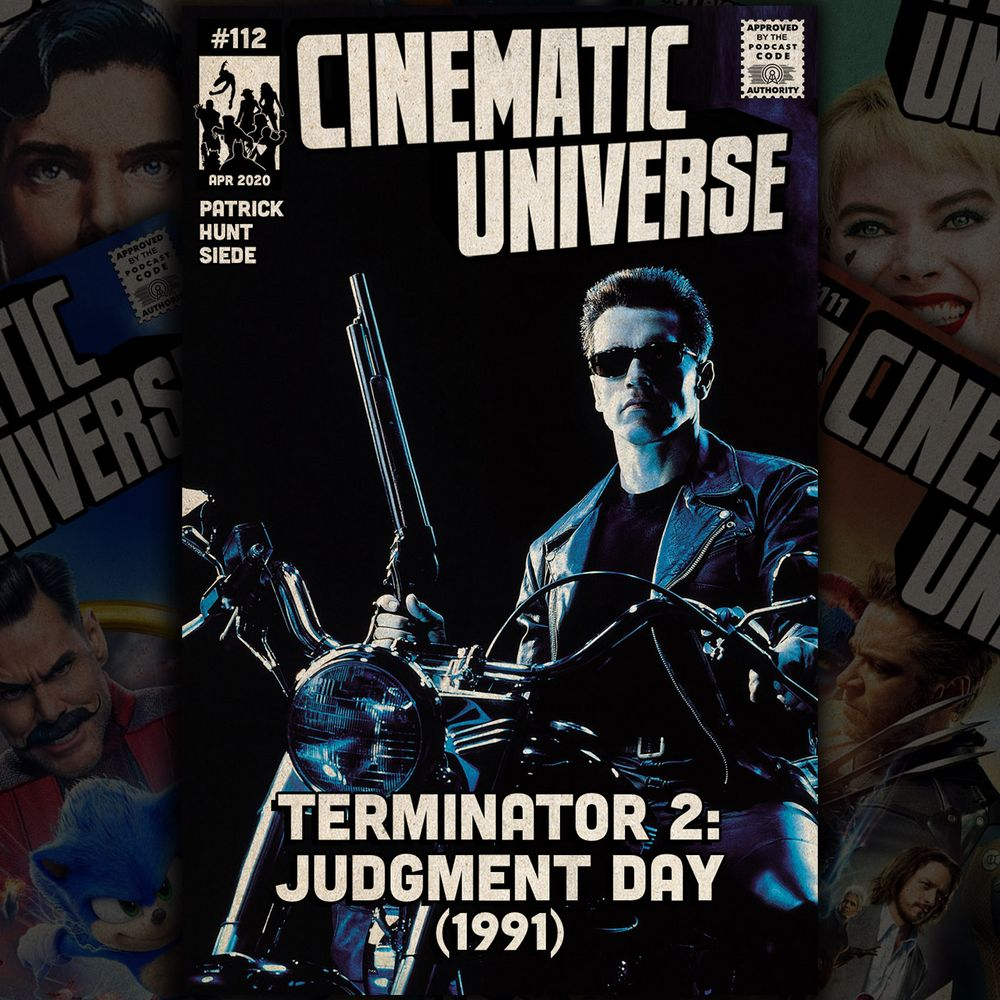 Episode 112 Terminator 2 Judgment Day 1991 Cinematic Universe On Acast