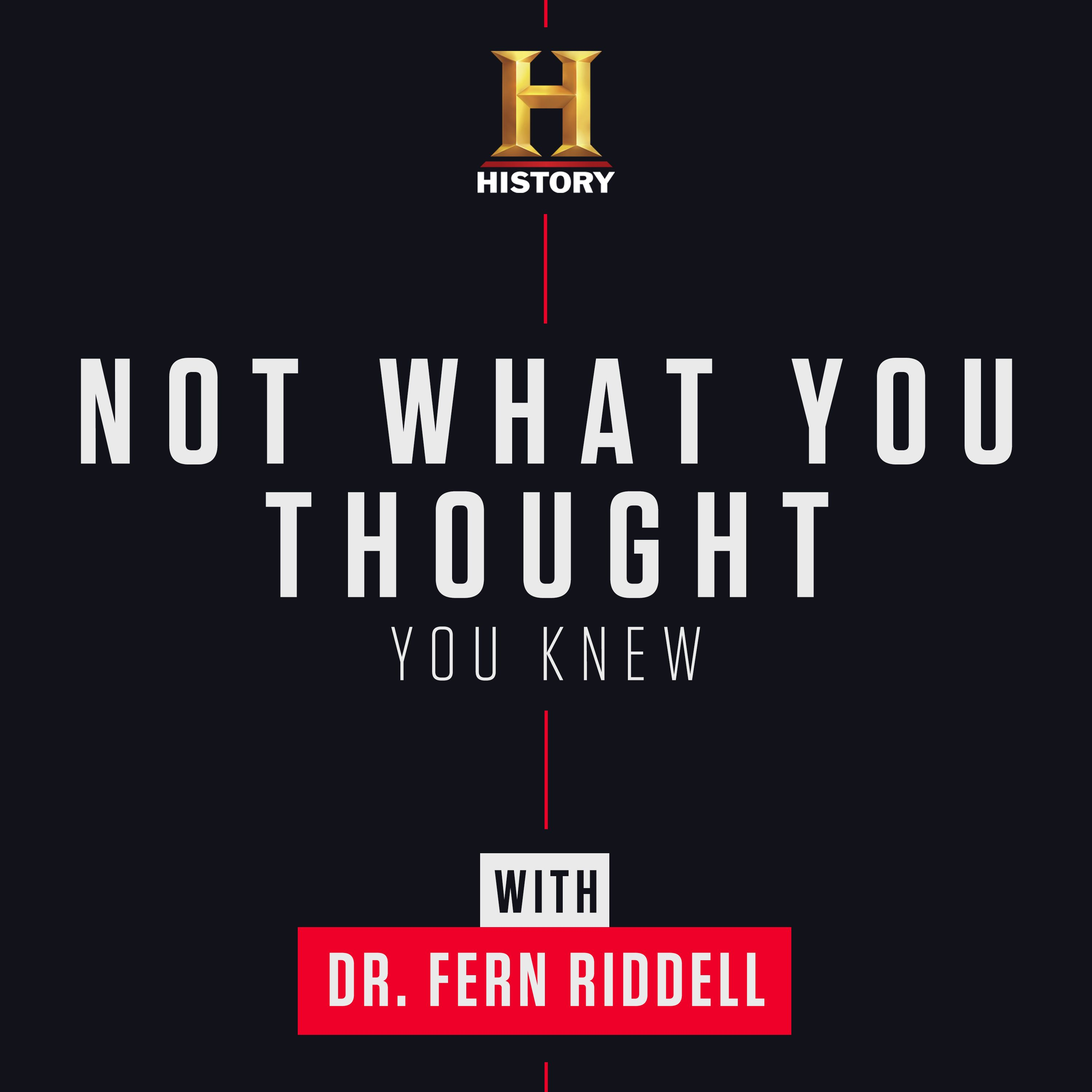 Dr Fern Riddell's new history podcast Not What You Thought You Knew
