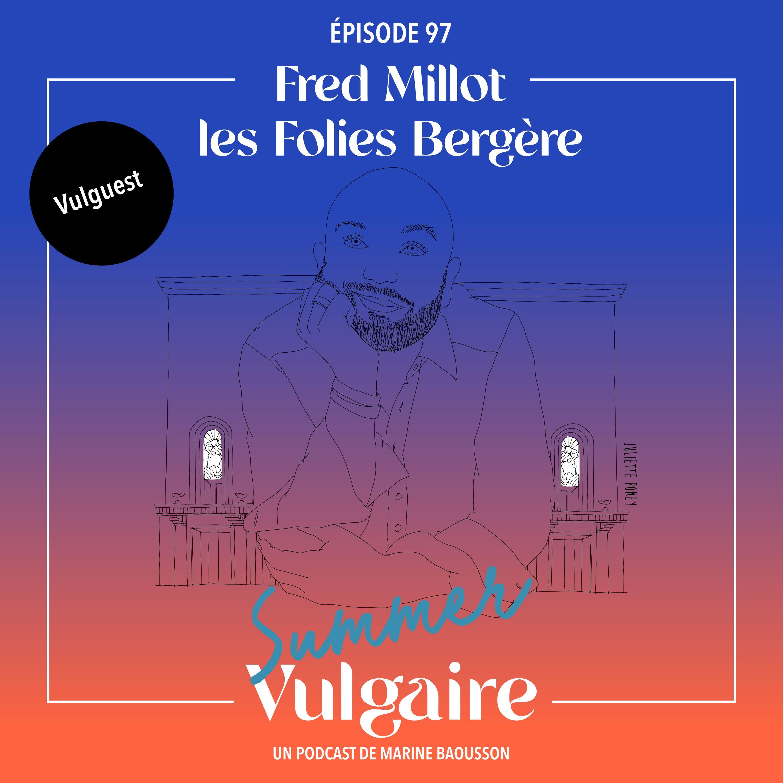 VISITE PRIVEE DES FOLIES BERGÈRE - Avec Fred Millot