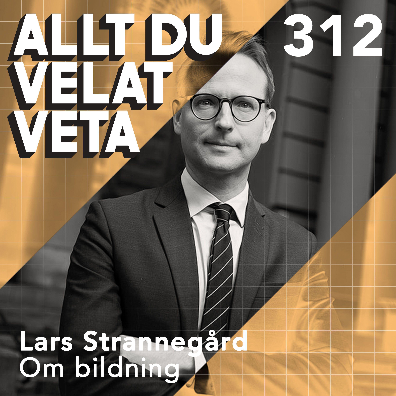 312 Om bildning med Lars Strannegård