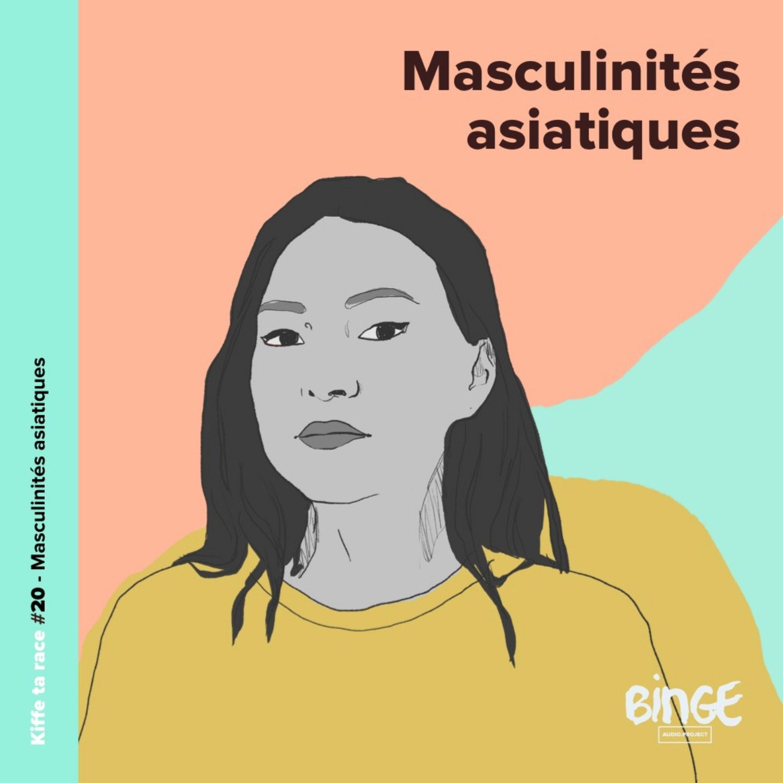 #20 - Masculinités asiatiques