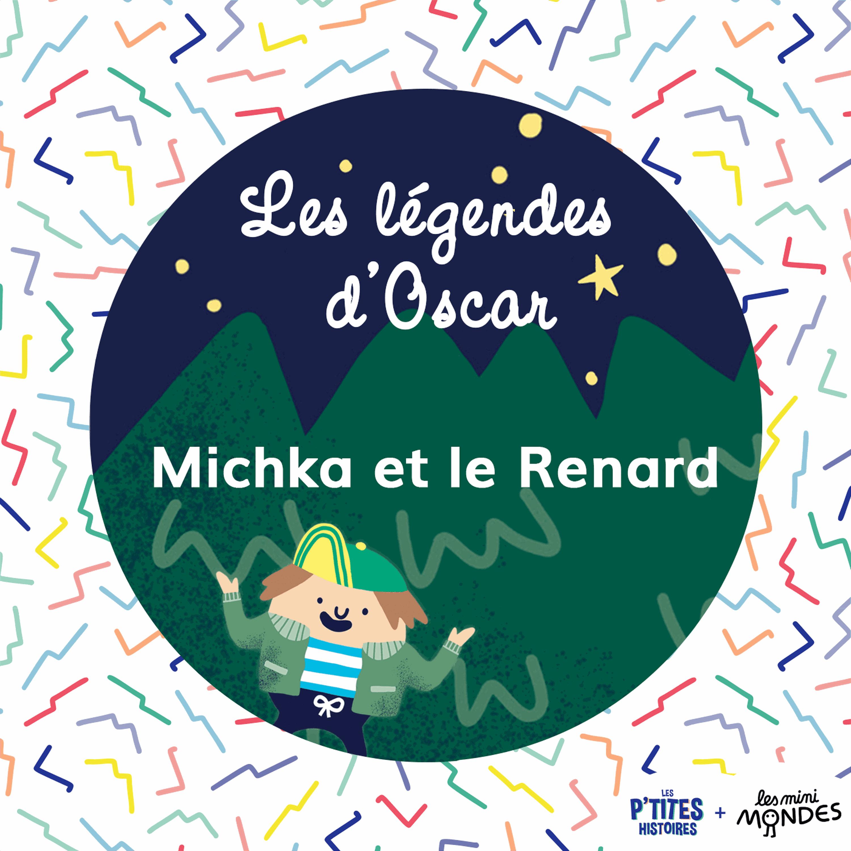 Michka et le Renard – les légendes d'Oscar