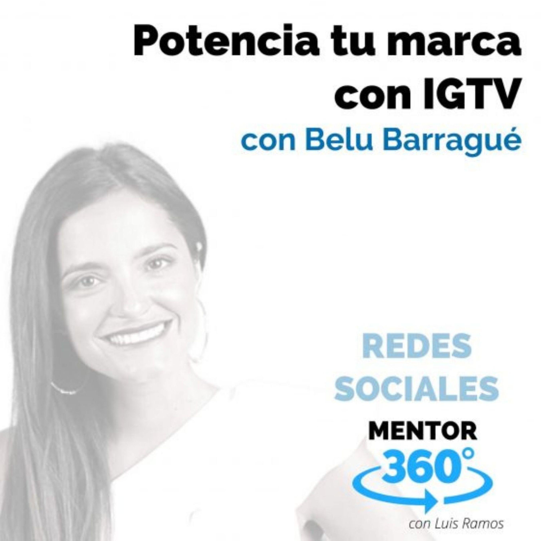 Potencia tu marca con IGTV, con Belu Barragué - REDES SOCIALES - MENTOR360
