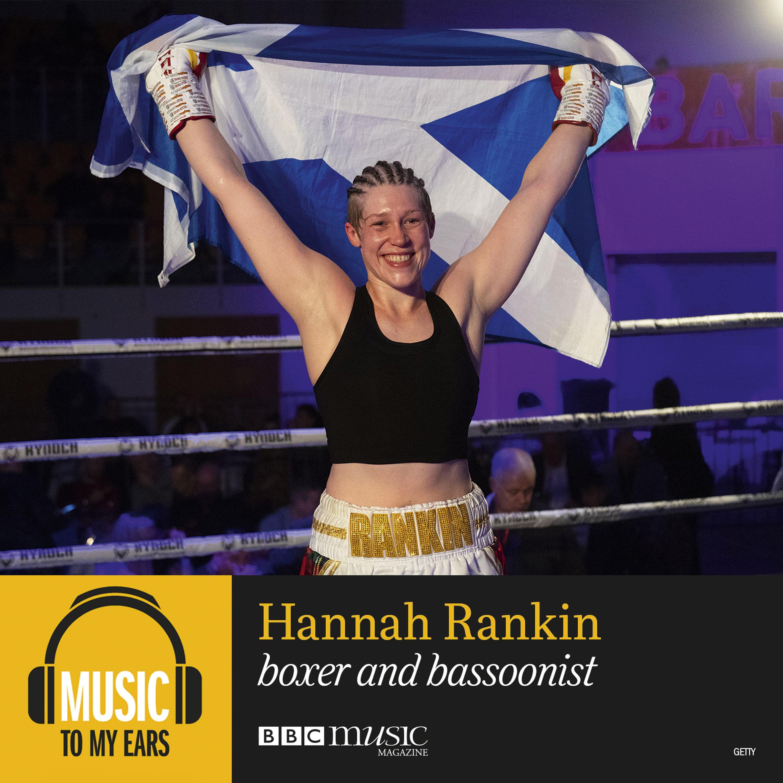 Hannah Rankin   Boxer and Bassoonist